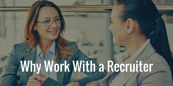 Why Work With a Recruiter